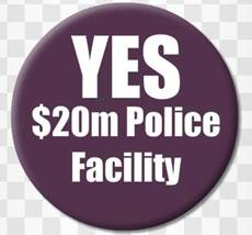 Yes $20 M police facility