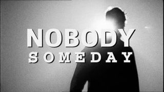 Nobody Someday