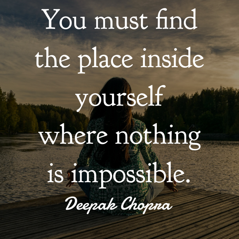 Deepak Chopra impossible quote