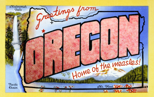 Oregon Home of the Measles
